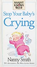 Nanny Knows Best -Stop Your Baby's Crying (Nanny Knows Best S.)