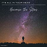 It' All in Your Head, Vol. 7: Because the Stars