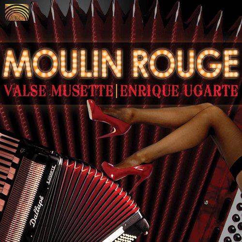 Moulin Rouge-Valse Musette