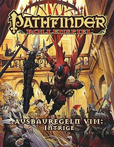 Ausbauregeln VIII: Intrigen Taschenbuch (Pathfinder: Fantasy-Rollenspiel)