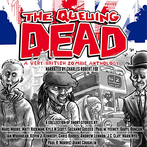 The Queuing Dead: A Very British Zombie Anthology audiobook cover art