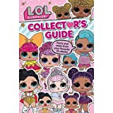 L.o.l. Surprise! Collector's Guide: Facts and Stats from Your Favorite Lil Rebels!