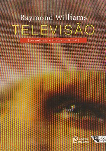Televisão: Tecnologia e Forma Cultural