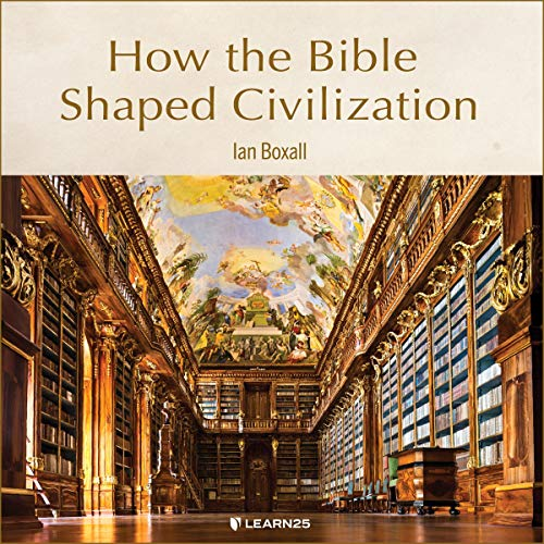 How the Bible Shaped Civilization copertina