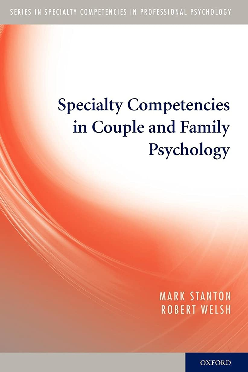 配送ほんの効果的にSpecialty Competencies in Couple and Family Psychology (Specialty Competencies in Professional Psychology)