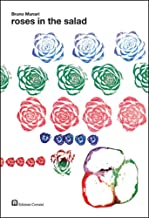 Bruno Munari: Roses in the Salad (About the Workshop Series)