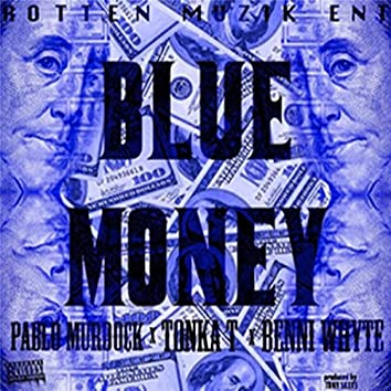 Blue Money (feat. Pablo Murdock & Benni Whyte)