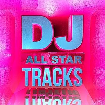DJ All Star Tracks (Hottest Club Dance up All Night)
