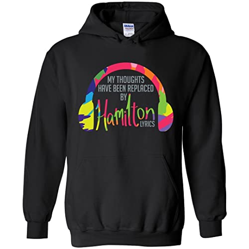 97184a03 My Thoughts Have Been Replaced by Hamilton Lyrics Sweatshirt Funny Hoodie