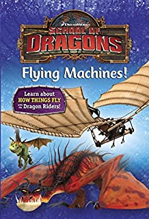 School of Dragons #4: Flying Machines! (DreamWorks Dragons)