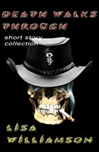Death Walks Through (Death Walks Through collection Book 1)