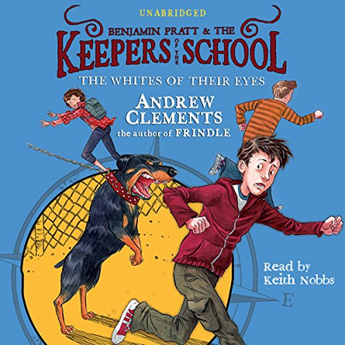 The Whites of Their Eyes     Benjamin Pratt and the Keepers of the School, Book 3              By:                                                                                                                                 Andrew Clements                               Narrated by:                                                                                                                                 Keith Nobbs                      Length: 3 hrs and 54 mins     19 ratings     Overall 4.8