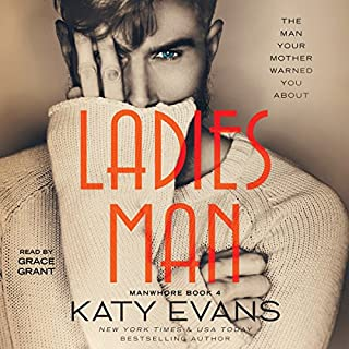 Ladies Man: Tahoe's Story     Manwhore, Book 4              By:                                                                                                                                 Katy Evans                               Narrated by:                                                                                                                                 Grace Grant                      Length: 7 hrs and 35 mins     735 ratings     Overall 4.4
