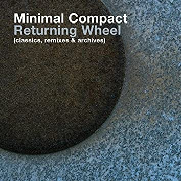 Returning Wheel (The Best Of Minimal Compact)