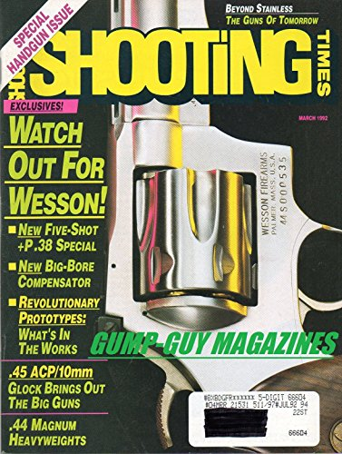 Shooting Times March 1992 Magazine SPECIAL HANDGUN ISSUE Watch Out For Wesson: New Big Bore Compensator & Five-Shot Special