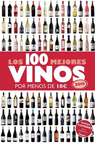 Los 100 mejores vinos por menos de 10 euros, 2015 (Claves para entender)
