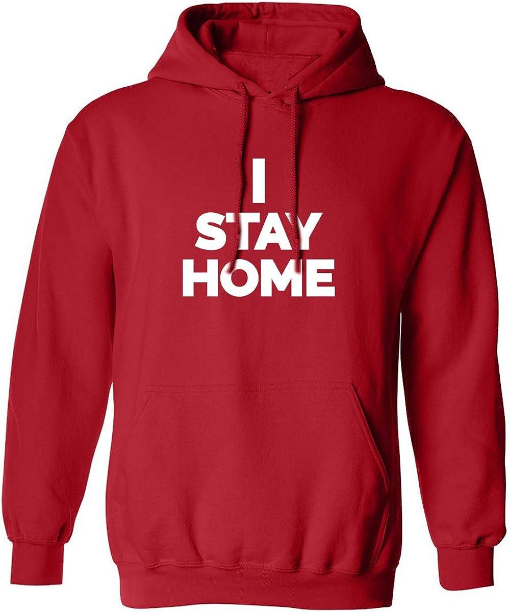 I STAY HOME Adult Hooded Sweatshirt