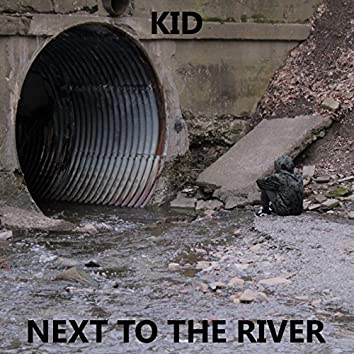 Kid Next to the River