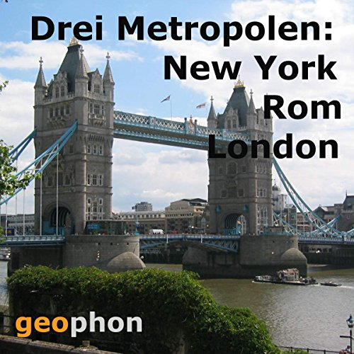 Metropolen. New York. Rom. London                   By:                                                                                                                                 Reinhard Kober,                                                                                        Matthias Morgenroth,                                                                                        Solveig Möhrle                               Narrated by:                                                                                                                                 Henning Freiberg,                                                                                        Ingrid Gloede,                                                                                        Ulrike Winkelmann                      Length: 5 hrs     Not rated yet     Overall 0.0