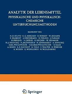 Analytik der Lebensmittel: Physikalische und Physikalisch-Chemische Untersuchungsmethoden (Handbuch der Lebensmittelchemie) (German Edition)