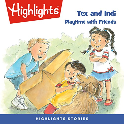 Tex and Indi: Playtime with Friends audiobook cover art