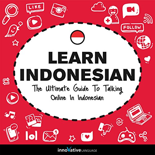 Learn Indonesian: The Ultimate Guide to Talking Online in Indonesian audiobook cover art