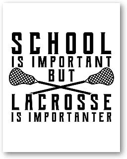 Ramini Brands School is Important But Lacrosse is Importanter Wall Artwork - Home, Bedroom, School Decor - 11 x 14 Unframe...