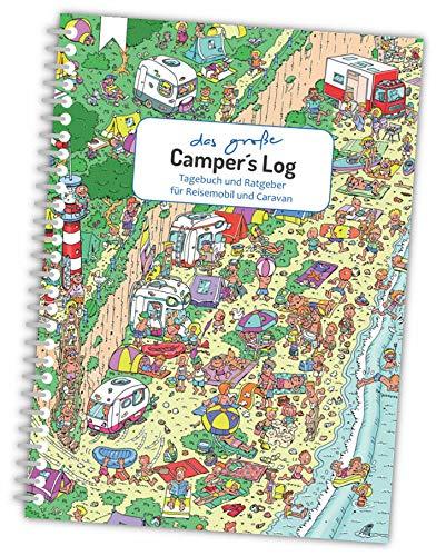 Das große Camper´s Log - Reisetagebuch und Ratgeber für Reisemobil und Caravan - Grundlagen, Checklisten, Tagebuch, Spaß und Erinnerungen für Wohnmobil und Wohnwagen Einsteiger und Experten, DIN A4