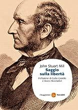 Saggio sulla libertà (Saggi. Tascabili Vol. 80) (Italian Edition)