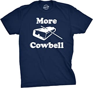 Mens More Cowbell Tshirt Funny Novelty Comedy Quote Tee