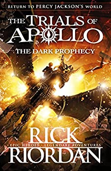 The Dark Prophecy (The Trials of Apollo Book 2) by [Rick Riordan]