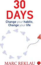 30 DAYS: Change your habits, Change your life