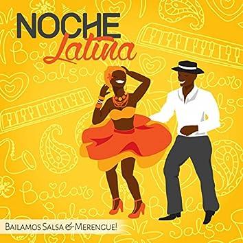 Noche Latina (Bailamos Salsa & Merengue!)