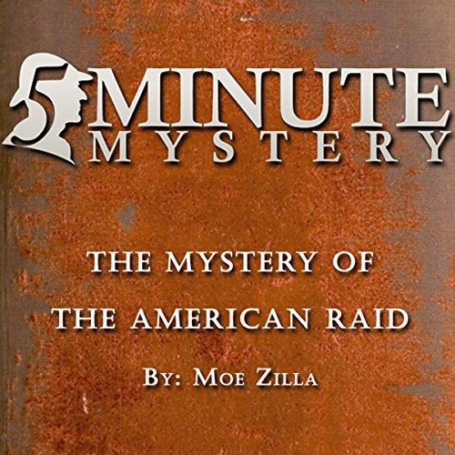 5 Minute Mystery - The Mystery of the American Raid audiobook cover art