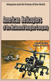 American Helicopters of the McDonnell Douglas Company: Weapons and Air Forces of the World