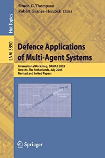 Defence Applications of Multi-Agent Systems: International Workshop, DAMAS 2005, Utrecht, The Netherlands, July 25, 2005, ...
