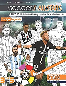 Soccer World All Stars 2020-21  La Liga Legends edition  The Ultimate Futbol Coloring Activity and Stats Book for Adults and Kids