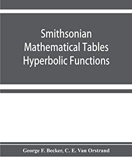 Smithsonian mathematical tables. Hyperbolic functions