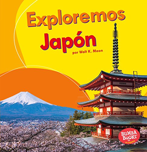 Exploremos Japón (Let's Explore Japan) (Bumba Bookos en espanol Exploremos países / Let's Explore Countries)