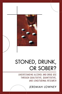 Stoned, Drunk, or Sober?: Understanding Alcohol and Drug Use through Qualitative, Quantitative, and Longitudinal Research (Studies in the History of Judaism)