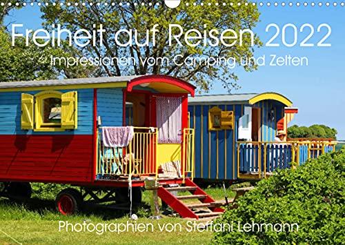 Freiheit auf Reisen 2022. Impressionen vom Camping und Zelten (Wandkalender 2022 DIN A3 quer)