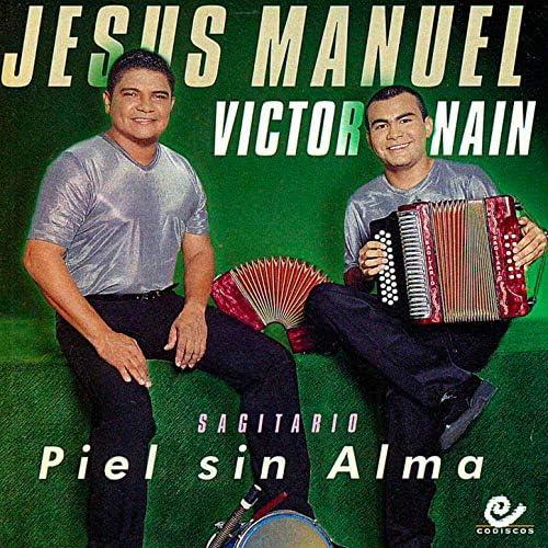 Sagitario, Jesús Manuel & Victor Nain