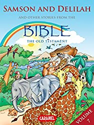 Samson and Delilah and Other Stories From the Bible (The Bible Explained to Children Book 7)