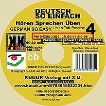 Deutsch So Einfach - Hören Sprechen Üben 4 - German So Easy - Talk Listen Practise 4: Verb-Endung - ich du er sie es ... - Präsens  - Gegenwart - Present Tense - Verb Ending - Konjugation