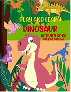 PLAY AND LEARN DINOSAURS ACTIVITY BOOK FOR KIDS AGES 3-8: Coloring, Dot to Dot, Mazes, and Word search Amazing Stocking St...