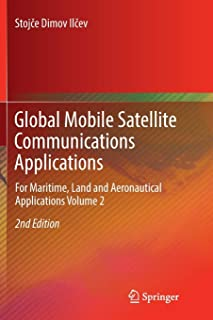 Global Mobile Satellite Communications Applications: For Maritime, Land and Aeronautical Applications Volume 2