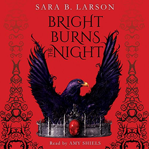 Bright Burns the Night Audiobook By Sara B. Larson cover art