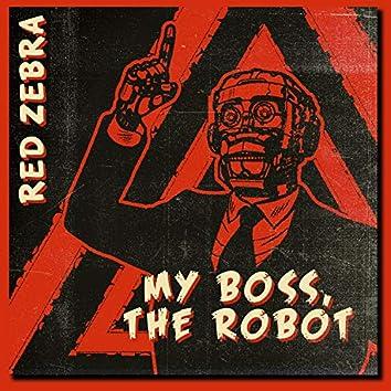 My Boss, the Robot