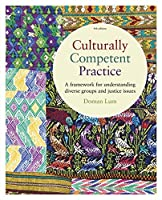 Culturally Competent Practice: A Framework for Understanding Diverse Groups and Justice Issues (SW 381s Foundations of Social Justice)