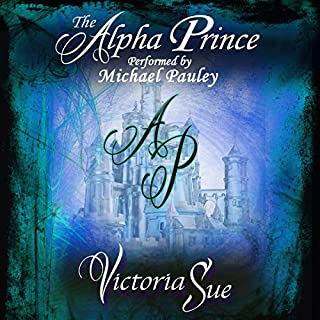 The Alpha Prince     Kingdom of Askara, Book 3              By:                                                                                                                                 Victoria Sue                               Narrated by:                                                                                                                                 Michael Pauley                      Length: 7 hrs and 47 mins     72 ratings     Overall 4.7